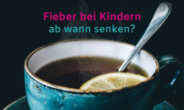Fieber bei Kindern – ab wann sollte man das Fieber senken