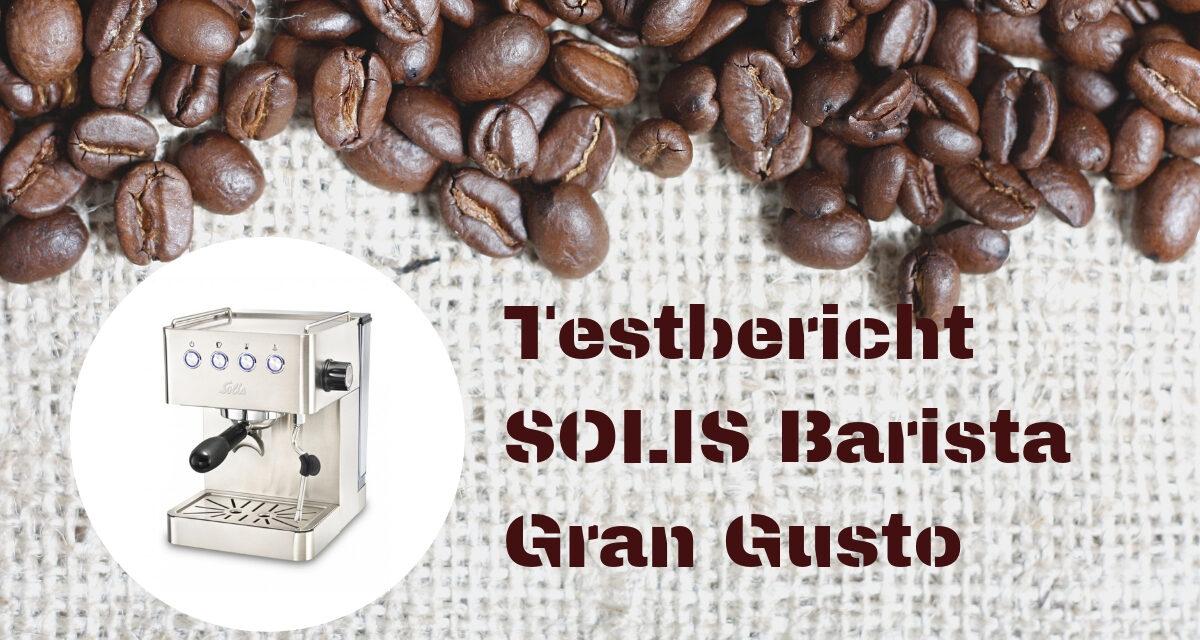 Schluss mit Kaffeekapseln – unser Test der Solis Barista Gran Gusto